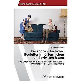 Facebook Tglicher Begleiter im ffentlichen und privaten Raum par Schwarzmann Carolin