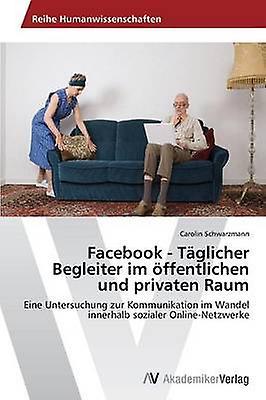 Facebook  Tglicher Begleiter im ffentlichen und privaten Raum by noirhommen Carolin