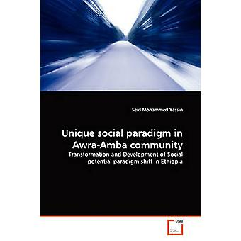 Unique social paradigm in AwraAmba community by Yassin & Seid Mohammed