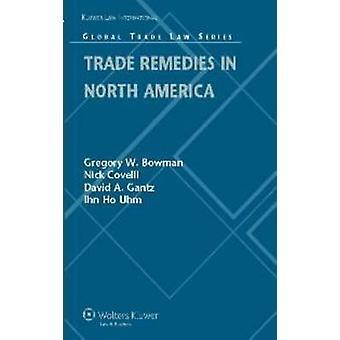 Medidas correctivas comerciales en América del norte por Bowman y Gregory W.