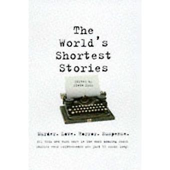 The World's Shortest Stories - Murder. Love. Horror. Suspense. All Thi