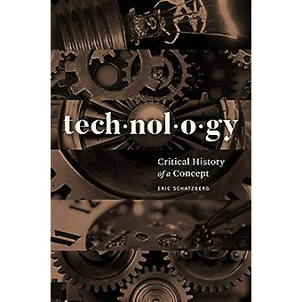 Technology - Critical History of a Concept by Technology - Critical His