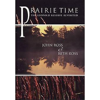 Prairie tid-Leopold Reserve Revisited av John Ross-Beth Ross