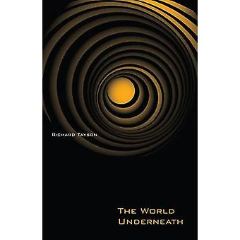 The World Underneath by Richard Tayson - 9780873389488 Book