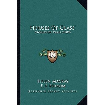 Houses of Glass - Stories of Paris (1909) by Helen MacKay - E F Folsom