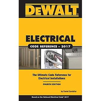 Dewalt Electrical Code Reference - Based on the 2017 NEC by Daniel San
