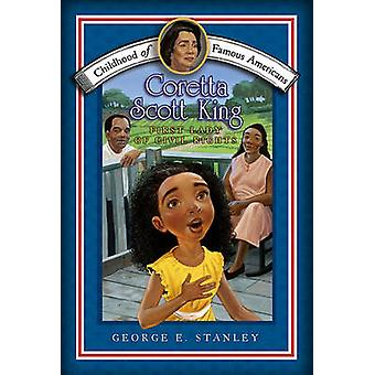 Coretta Scott King - First Lady of Civil Rights by George E Stanley -
