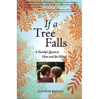 If a Tree Falls - A Family's Quest to Hear and be Heard by Jennifer Ro