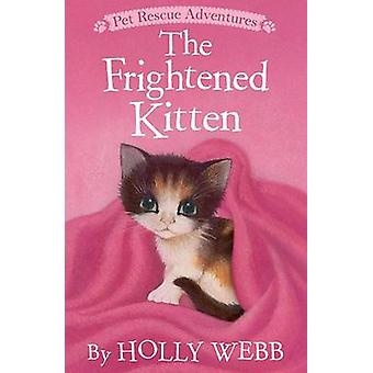 The Frightened Kitten by Holly Webb - Sophy Williams - 9781589254657