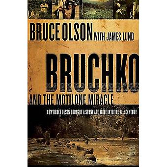 Bruchko and the Motilone Miracle - How Bruce Olson Brought a Stone Age