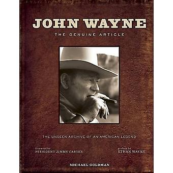 John Wayne - The Genuine Article - The Authorized Visual Biography of t
