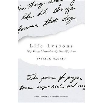 Life Lessons - Fifty Things I Learned in My First Fifty Years by Patri