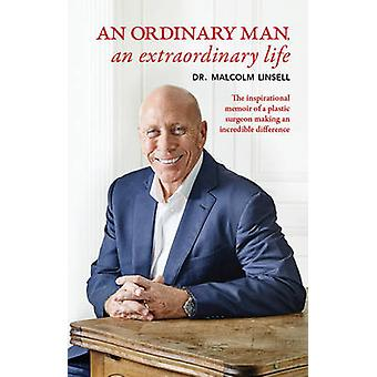 An Ordinary Man - an Extraordinary Life by Malcolm Linsell - 97817425