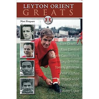 Leyton Orient Greats by Matt Simpson - 9781780913704 Book