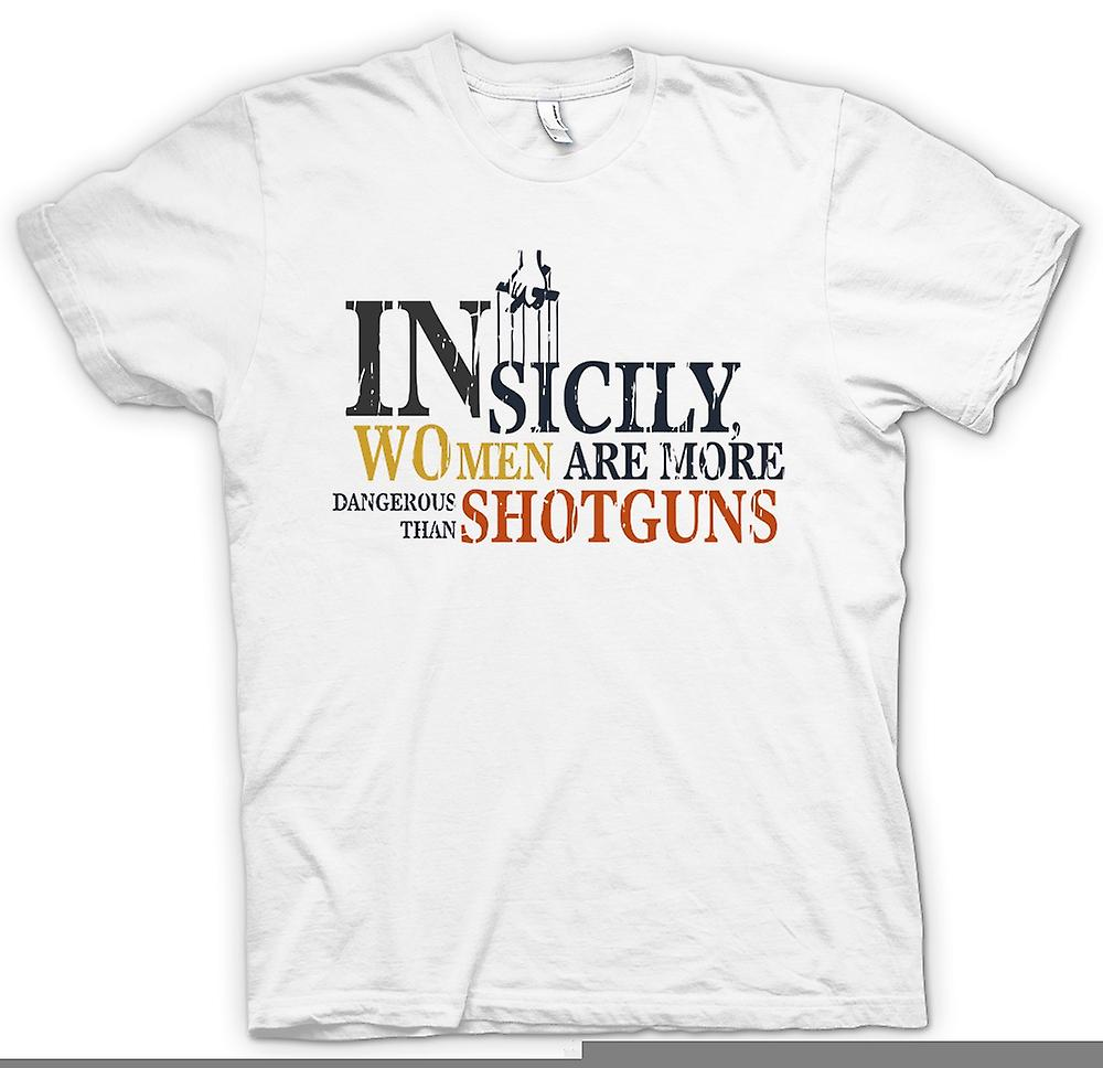 Womens T-shirt - In Sicily Women Are More Dangerous Than Shotguns - Godfather