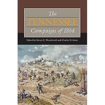 Die Tennessee-Kampagne von 1864 durch Steven E. Woodworth - Charles D. Gr