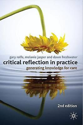 Critical Reflection In Practice by Gary Rolfe