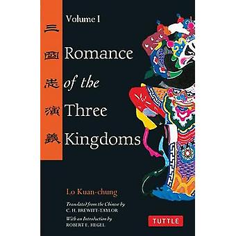 Romance of the Three Kingdoms Volume 1 by Lo KuanChung