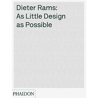 Dieter Rams: As Little Design as Possible (Hardcover) by Ive Jonathan Kemp Klaus Lovell Sophie