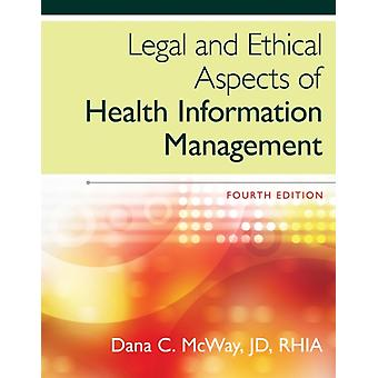 Legal and Ethical Aspects of Health Information Management (Hardcover) by McWay Dana C.