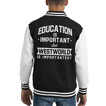 Education Is Important But Westworld Is Importantest Kid's Varsity Jacket
