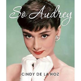 So Audrey (Miniature Edition) by Cindy De la Hoz - 9780762460489 Book