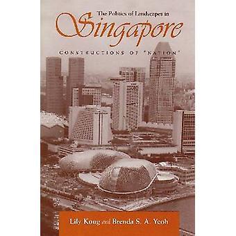 Konstruksjon av nasjon - politikk av landskapet i Singapore (anno