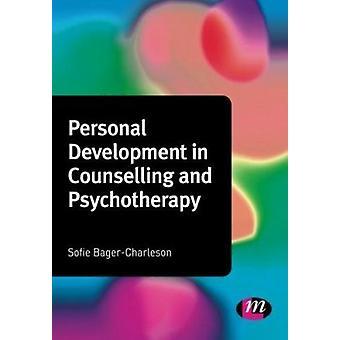 Persönlichkeitsentwicklung in der Beratung und Psychotherapie von Sofie Bager -