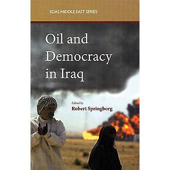 Oil and Democracy in Iraq by Robert Springborg - 9780863566653 Book