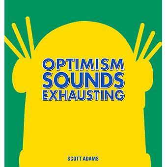 Optimismus klingt anstrengend - ein Dilbert-Buch von Scott Adams - 978144946