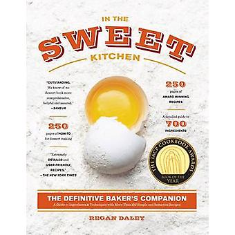 In the Sweet Kitchen - The Definitive Baker's Companion by Regan Daley