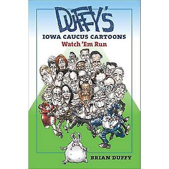 Duffy's Iowa Caucus Cartoons - Watch 'Em Run by Brian Duffy - William
