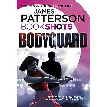 Bodyguard - Bookshots by James Patterson - Jessica Linden - 9781786530