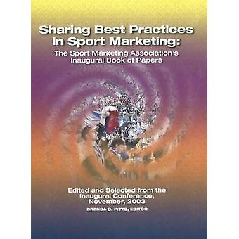 Sharing Best Practices in Sport Marketing - The Sport Marketing Associ