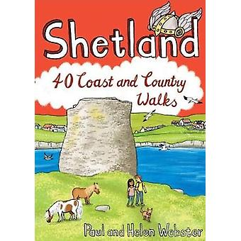 Shetland - 40 Coast and Country Walks by Paul Webster - 9781907025662