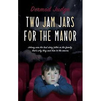 Two Jam Jars for the Manor by Dermod Judge - 9781912083053 Book
