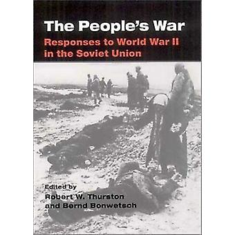 The People's War - Responses to World War II in the Soviet Union by Ro