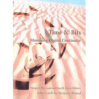 Time and Bits - Managing Digital Continuity by Margaret MacLean - Ben
