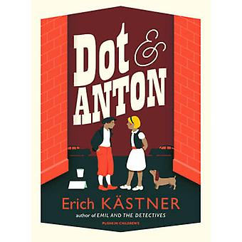Dot and Anton by Erich Kastner - Anthea Bell - Walter Trier - Nathan