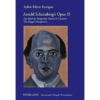 Arnold Schoenberg's Opus 15 - Das Buch der Haengenden Gaerten in Conte