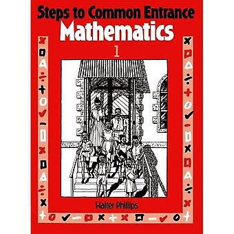 Steps to Common Entrance Mathematics 1 - W. Phillips - Paperback