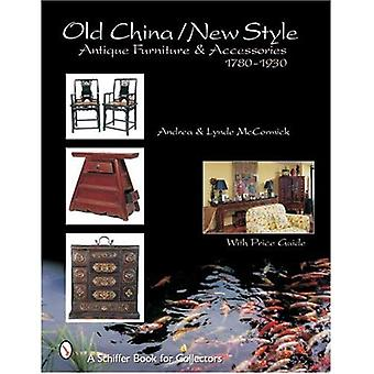 Old Style/New China: Antique Furniture & Accessories 1780-1930 (Schiffer Book for Collectors)
