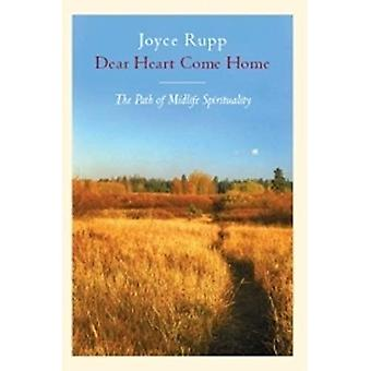 Dear Heart, Come Home: Path of Mid-life Spirituality