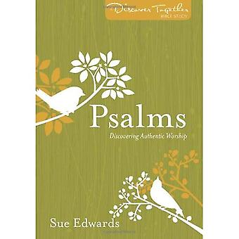 Psalms: Discovering Authentic Worship (Discover Together Bible Studies)