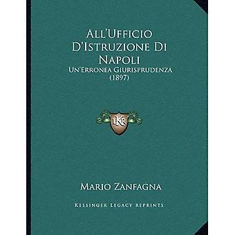 All'ufficio D'Istruzione Di Napoli: Un'erronea Giurisprudenza (1897)
