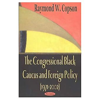 The Congressional Black Caucus and Foreign Policy (1971-2002)