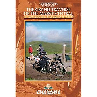 The Grand Traverse of the Massif Central: by Mountain Bike, Road Bike or on Foot (Cicerone Guide)