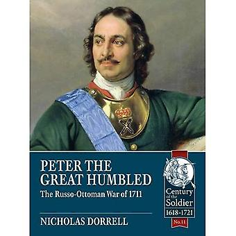 Peter the Great Humbled: The�Russo-Ottoman War of 1711�(Century of the Soldier)