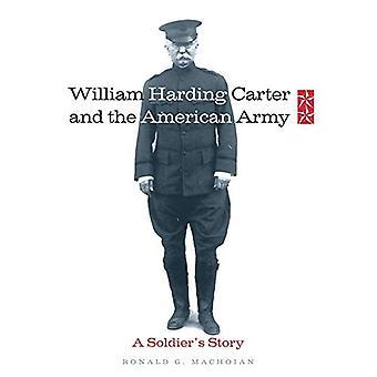 Carter William Harding e l'esercito americano: storia di un soldato (campagne e comandanti)