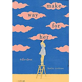 Make Way for Her: And Other Stories (University Press of Kentucky New Poetry & Prose Series)